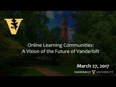 """Online Learning Communities: A Vision of the Future of Vanderbilt"" with Andy Van van Schaack"