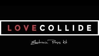 LoveCollide - EPK