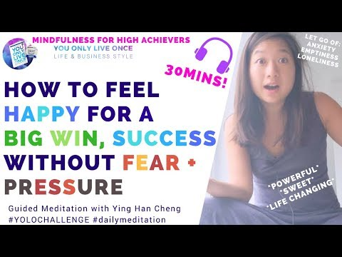 How to feel happy for a big win, abundance, success without fear, pressure and self sabotage