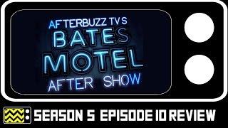 Bates Motel Season 5 Episode 10 Review & AfterShow AfterBuzz TV
