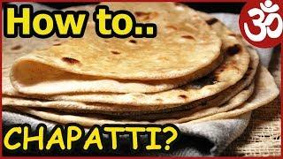 Индийская кухня - Чапати или Роти. Как сделать Chapati