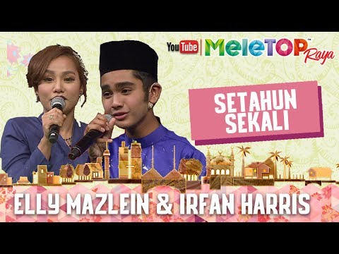 MeleTOP Raya 2017 : Lagu 'Setahun Sekali' - Irfan Haris & Elly Mazlein
