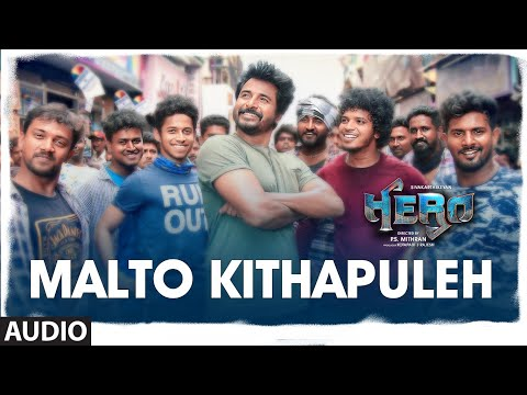 Malto Kithapuleh Audio | Hero Tamil Movie | Sivakarthikeyan | Yuvan Shankar Raja | Arjun Sarja