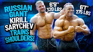 RUSSIAN GIANT KIRILL SARYCHEV TRAINS SHOULDERS!