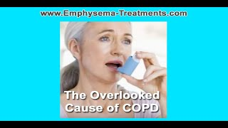 The Overlooked Cause of COPD