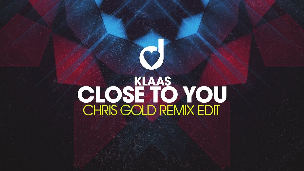Klaas - Close To You (DAlcorz Remix)