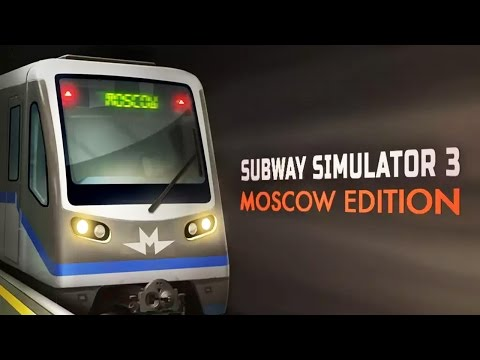 Subway Simulator 3 - Moscow Android Gameplay ᴴᴰ