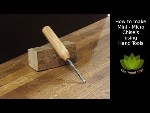How to make a Mini or Micro Woodworking Chisel with Hand Tools only