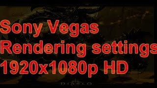 Sony Vegas World of Warcraft Rendering settings 1920x1080p HD with commentary