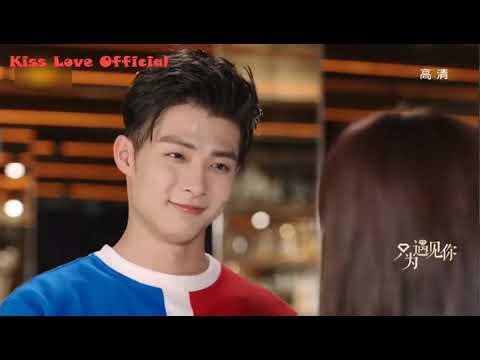 【MV2 KISS LOVE】 Nice To Meet You 2019 💘 只為遇見你 💖Chỉ Vì Được Gặp Em 💖  Chinese Drama 2019