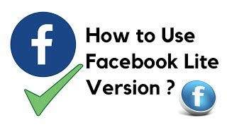 How to Use Facebook Lite Version ?