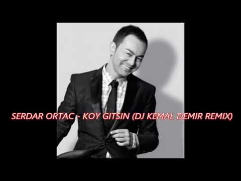 SERDAR ORTAC - KOY GITSIN (DJ KEMAL DEMIR REMIX)