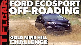 Off-Road Review: 2018 Ford EcoSport Takes On Gold Mine Hill!