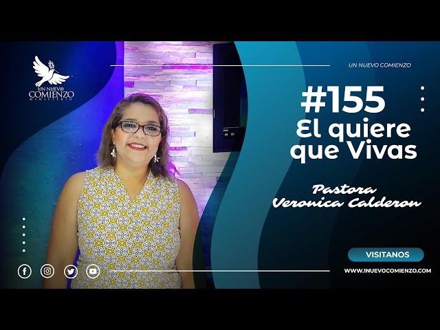 Predica # 155 - QUIERE QUE VIVAS- Pastora Veronica Calderon