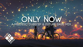 Only Now | A Melodic Dubstep \u0026 Future Bass Mix (feat. Nurko, Seven Lions \u0026 Last Heroes)