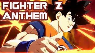 The Fighter Z Anthem! (Dbz Song)