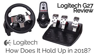 Logitech G27 Racing Wheel Review in 2018 - How Does It Hold Up?