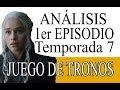 Análisis del episodio 1 de la 7ª temporada de Juego de Tronos