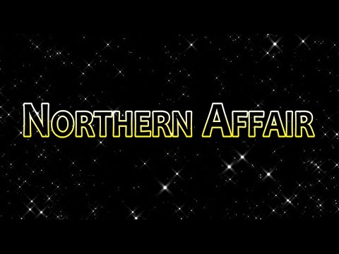 A Tribute to Northern Affair
