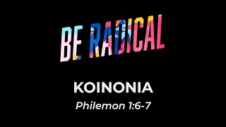 Be Radical: Koinonia
