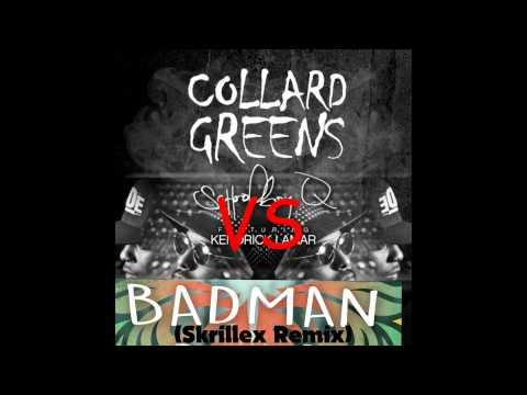Schoolboy Q Collard Greens (GZ Remix) vs Bad Man (Skrillex Remix) (DubDevil Mashup)