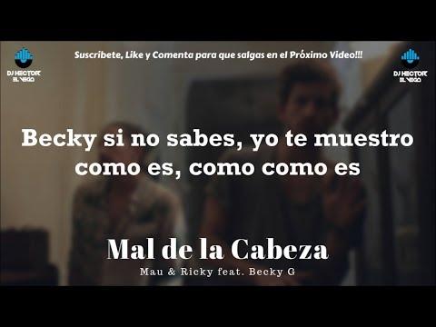 Mau y Ricky, Becky G - Mal de la Cabeza (Letra/Lyrics)