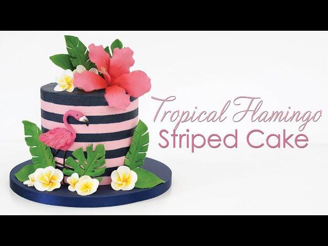 Tropical Flamingo Cake Tutorial with Buttercream Stripes