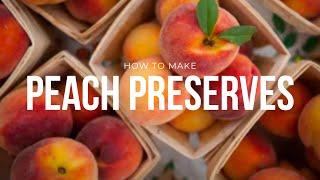 How To Make Peach Preserves
