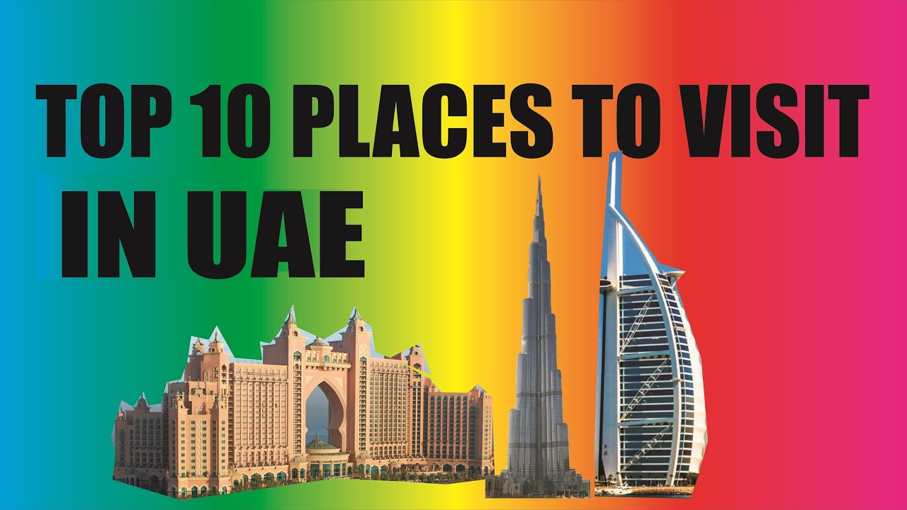Top 10 places to visit in the uae ta5 toptenstop youtube for Top ten best vacation spots