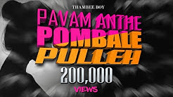 Pavam Anthe Pombale Pulleh - Thambee Boy // Official Lyrics Video