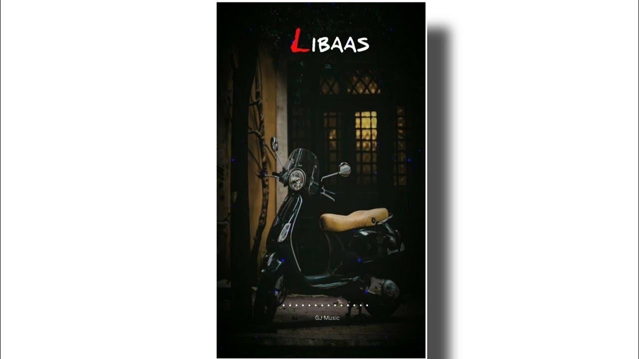 Libaas Song Whatsapp Status   kaka latest song   latest ...