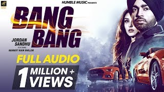 Bang Bang (Full Audio) | Jordan Sandhu ft Navneet Kaur Dhillon | Jay K | Bunty Bains | Humble Music
