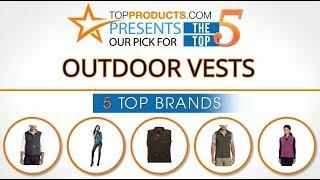 Best Outdoor Vest Reviews 2017 – How to Choose the Best Outdoor Vest