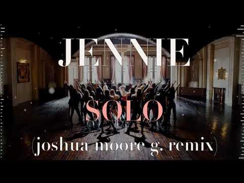 JENNIE - SOLO (JOSHUA MOORE G. REMIX)