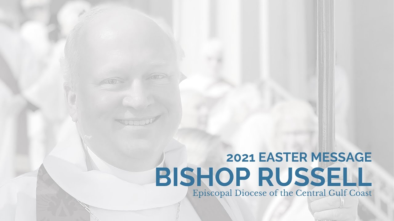Bishop Russell's 2021 Easter Message