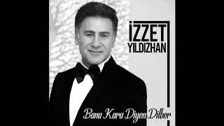 İzzet Yıldızhan - Bana Kara Diyen Dilber 2019 Album ILK KEZ