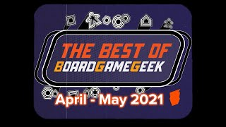 Best of BoardGameGeek - April - May 2021