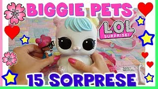 LOL SURPRISE BIGGIE PETS!! 15 SORPRESE tutte da scoprire! Unboxing by Lara e Babou