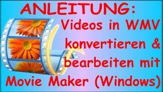 Videobearbeitung mit dem Windows Movie Maker (Schritt für Schritt) Anleitung Tutorial | Deutsch