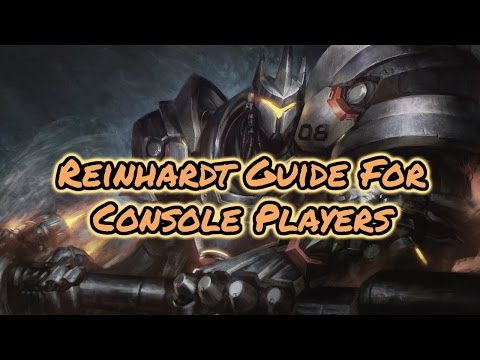 Reinhardt Guide For Console Players | PS4 XBOXONE