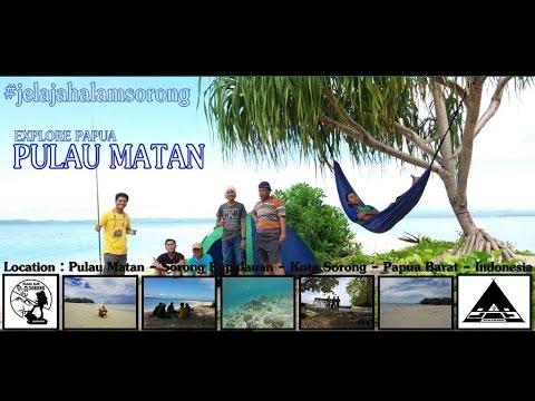 Pulau Matan | Wisata Sorong- Papua Barat | Wisata Sorong - Trailer