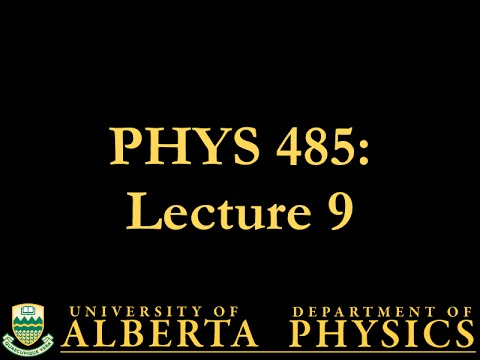 PHYS 485 Lecture 9: Broken Symmetries
