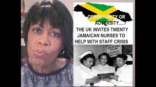 20 JAMAICAN NURSES INVITED TO UK  -  OPPORTUNITY OR ADVERSITY?