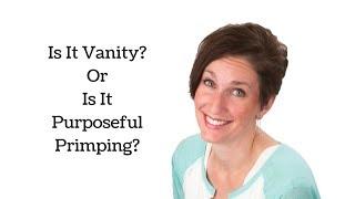 Weight Loss, Vanity or Purposeful Primping? | Culture