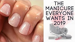 THE MANICURE EVERYONE WANTS IN 2019 | Nikol Johnson