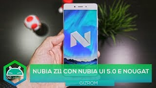 GIZROM - nubia Z11 con nubia UI 5.0 e Android 7.1.1 Nougat