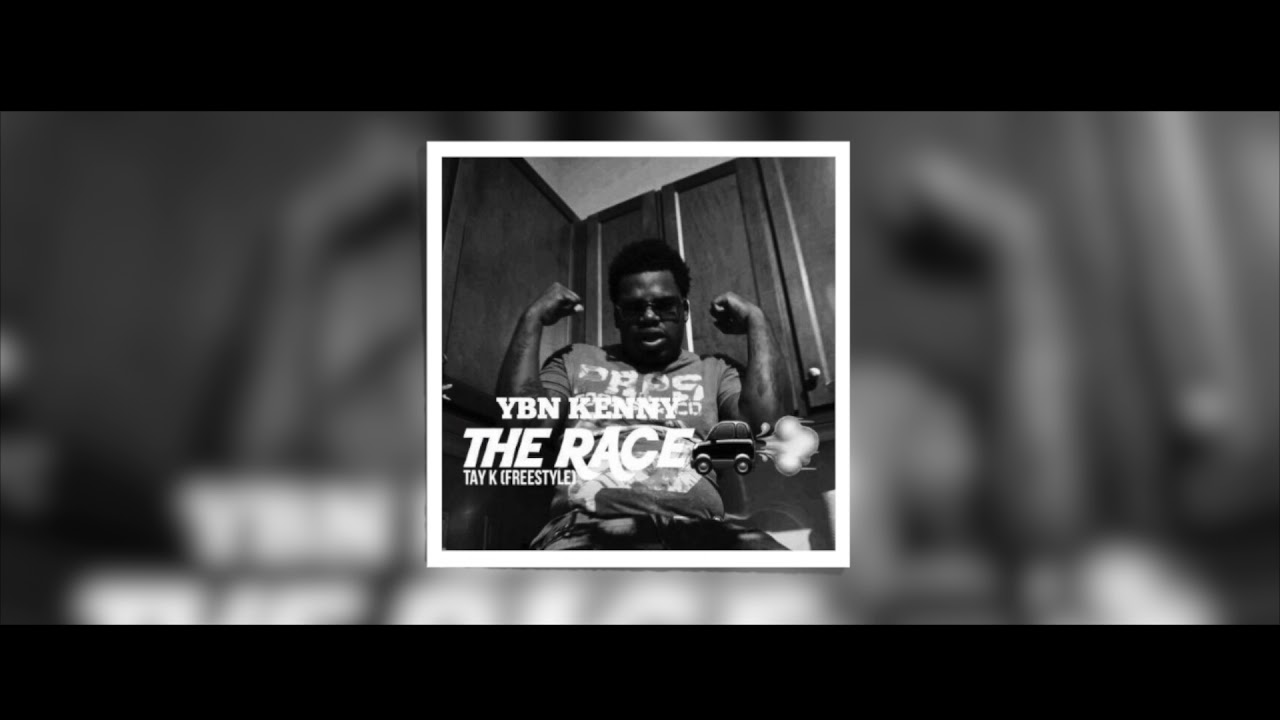 YBN Kenny 'The Race' [TayKFreestyle](Official Audio)