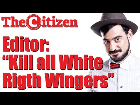 "Citizen Editor: ""KILL ALL WHITE 'Right Wingers'"" 