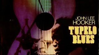 John Lee Hooker - Tupelo Blues (1962)