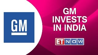 General Motors Invests In India, Aims To Double Market Share By 2020
